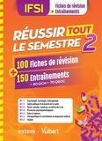 Françoise Fillatre et Anne-Laure Kieffer - IFSI - Réussir tout le semestre 2 - 100 fiches de révision + 150 entraînements.