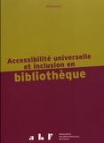 Françoise Fontaine-Martinelli et Luc Maumet - Accessibilité universelle et inclusion en bibliothèque.