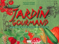 Françoise Fontalbe et François Charles - Jardin gourmand. - Avec CD audio.