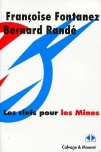 Françoise Fontanez et Bernard Randé - Les clefs pour les Mines.