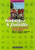 Françoise Foucher - 52 balades en famille entre Quimper et Lorient - Port-Louis, Fouesnant, Concarneau, Pont-Aven, Quimperlé, Groix....