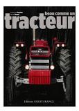 Françoise Foucher et Hervé Ronné - Beau comme un tracteur.