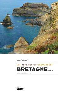 Françoise Foucher - Bretagne, les plus belles randonnées - Tome 1, Morbihan et Finistère.
