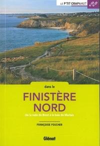 Dans le Finistère nord- De la rade de Brest à la baie de Morlaix - Françoise Foucher pdf epub