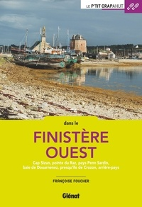 Françoise Foucher - Dans le Finistère ouest - Cap Sizun, pointe du Raz, pays Penn Sardin, baie de Douarnenez, presqu'île de Crozon, arrière-pays.