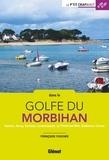 Françoise Foucher - Dans le golfe du Morbihan - Vannes, Auray, Sarzeau, Locmariaquer, La Trinité-sur-Mer, Quiberon, Carnac.