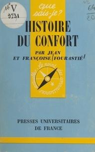 Françoise Fourastié et Jean Fourastié - Histoire du confort.