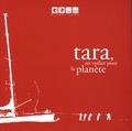 Françoise Franco - Tara, un voilier pour la planète.