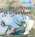 Françoise Froment - Les corbeaux et le père Manni.