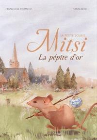 Françoise Froment et Yann Bost - Mitsi la petite souris - La pépite d'or.