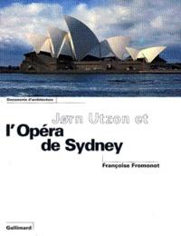 Françoise Fromonot - Jùrn Utzon et l'Opéra de Sidney.