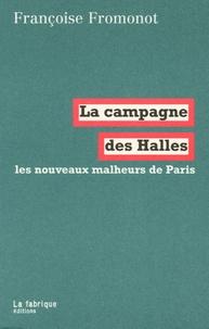 Françoise Fromonot - La campagne des Halles - Les nouveaux malheurs de Paris.