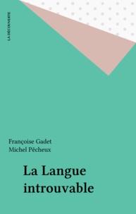 Françoise Gadet et  Pecheux - La Langue introuvable.