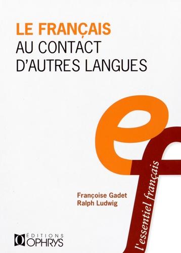 Françoise Gadet et Ralph Ludwig - Le français au contact d'autres langues.
