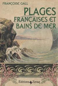 Françoise Gall Joyot - Plages françaises et bains de mer.