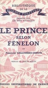 Françoise Gallouedec-Genuys et Marcel Prélot - Le Prince, selon Fénelon.