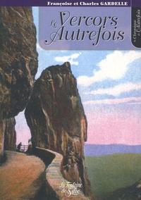 Françoise Gardelle et Charles Gardelle - Le Vercors Autrefois.