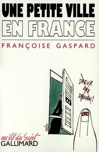 Françoise Gaspard - Une petite ville en France.