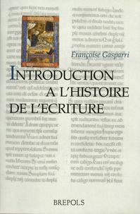 Françoise Gasparri - Introduction à l'histoire de l'écriture.