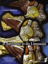 Françoise Gatouillat et Michel Hérold - Les vitraux d'Auvergne et du Limousin.