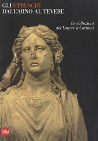 Françoise Gaultier - Gli Etruschi dall'Arno al Tevere.