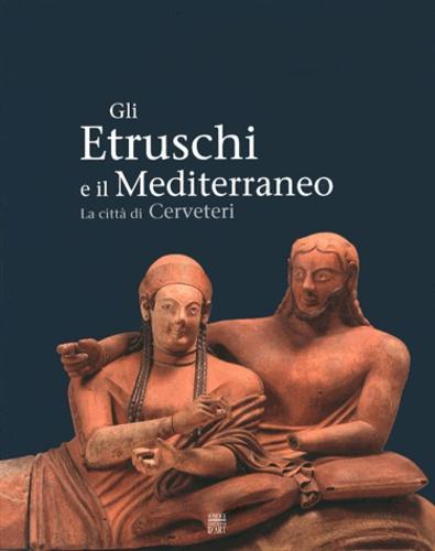 Françoise Gaultier - Gli Etruschi e il Mediterraneo - La città di Cerveteri.