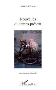 Françoise Geier - Nouvelles du temps présent.