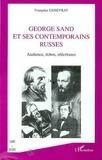 Françoise Genevray - GEORGE SAND ET SES CONTEMPORAINS RUSSES - Audience, échos, réécritures.