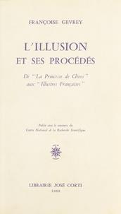 """Françoise Gevrey - L'Illusion et ses procédés - De """"La Princesse de Clèves"""" aux """"Illustres Françaises""""."""