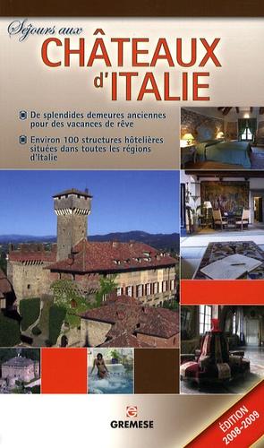 Françoise Ghin et Orsola Gelpi - Séjours aux châteaux d'Italie - De splendides demeures anciennes pour des vacances de rêve.