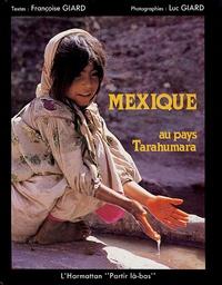 Françoise Giard et Luc Giard - Mexique - Au pays Tarahumara.