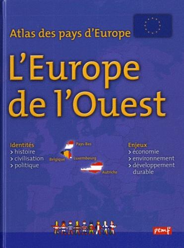 Françoise Gilles - Atlas des pays d'Europe : l'Europe de l'ouest.