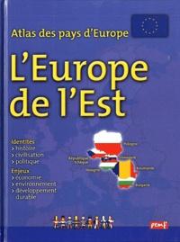 Françoise Gilles - Atlas des pays d'Europe - Europe de l'Est.
