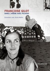 Françoise Gilot et Annie Maïllis - Dans l'arène avec Picasso.