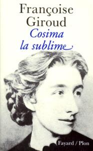 Françoise Giroud - Cosima la sublime.
