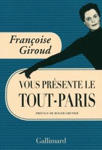 Françoise Giroud - Françoise Giroud vous présente le Tout-Paris.