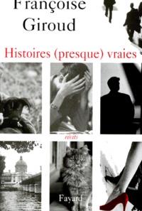 Françoise Giroud - Histoires (presque) vraies - Récits.