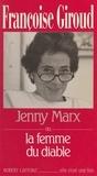 Françoise Giroud et Marie-Josèphe Guers - Jenny Marx - Ou La femme du diable.