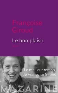 Françoise Giroud - Le bon plaisir.