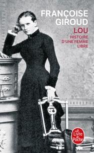 Françoise Giroud - Lou, histoire d'une femme libre.