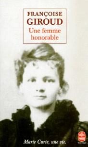 Françoise Giroud - Une femme honorable - Marie Curie, une vie.