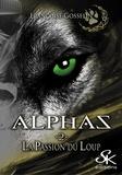 Françoise Gosselin - Alphas Tome 2 : La passion du loup.
