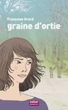 Françoise Grard - Graine d'ortie.