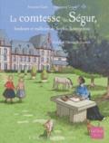 Françoise Grard et Emmanuel Cerisier - La comtesse de Ségur - Bonheur et malheurs de Sophie Rostopchine.