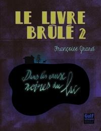 Françoise Grard - Le livre brulé Tome 2 : Dans les eaux noires du lac.