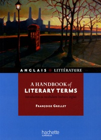 Françoise Grellet - A handbook of literary terms - Introduction au vocabulaire littéraire anglais.