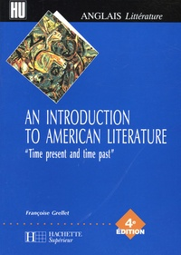 """Françoise Grellet - An Introduction to American Literature - """"Time present and time past""""."""