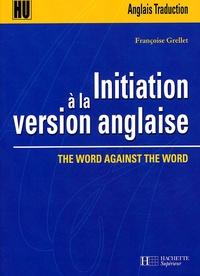 Françoise Grellet - Initiation à la version anglaise - The word against the word.
