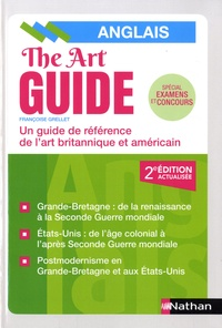 Téléchargez les meilleures ventes d'ebooks gratuitement The Art Guide  - A Guide to the Visual Arts of Great Britain and the United States from 1500 to the 21st Century (Litterature Francaise)