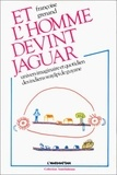 Françoise Grenand - Et l'homme devint jaguar.